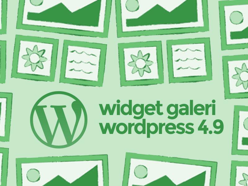 WordPress 4.9 Menambahkan Widget Gallery