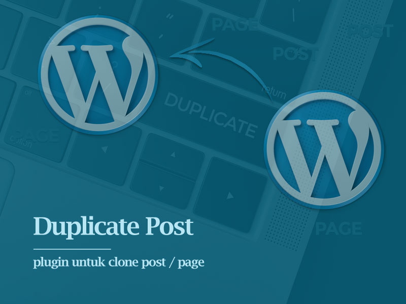 Duplikasi Post WordPress Dengan Plugin Duplicate Post