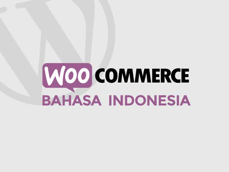 Download Translate WooCommerce 2019 Bahasa Indonesia (Unofficial)